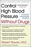 Control High Blood Pressure Without Drugs: A Complete Hypertension Handbook