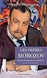 Les frères Morozov par Semenova