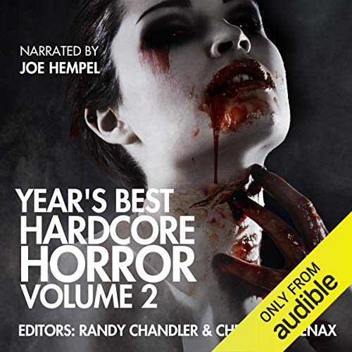 Year's Best Hardcore Horror: Volume 2 Audiobook By Wrath James White,                                                                                        Tim Miller,                                                                                        Bryan Smith,                                                                                        Tim Waggoner,                                                                                        Alessandro Manzetti,                                                                                        Jasper Bark cover art