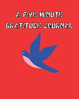 A Five Minute Gratitude Journal: 5-Minute Anxiety Journal | Great Daily Notebook for Writing Gratitude for Women, Men and ...