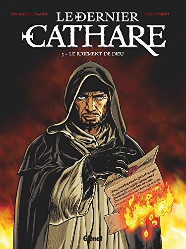 Le Dernier Cathare - Tome 03 NE : Le jugement de Dieu