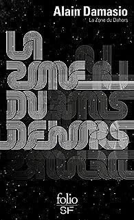 La Zone du Dehors par Alain Damasio
