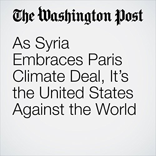 As Syria Embraces Paris Climate Deal, It's the United States Against the World copertina