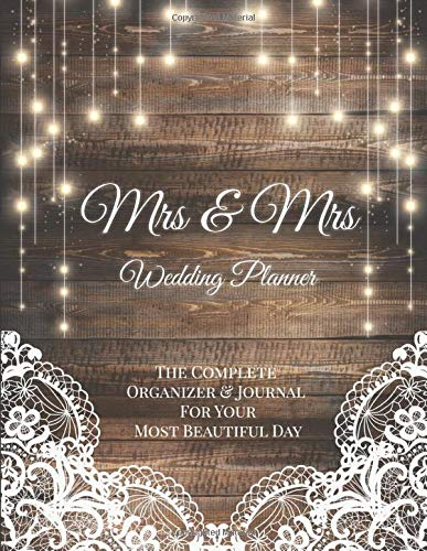 Mrs & Mrs Wedding Planner - Complete Organizer & Journal For Your Most Beautiful Day: Beautiful Lesbian Wedding Organizer