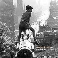 Photographs of Edinburgh 1957 -1966 (Robert Blomfield: Edinburgh 1957 -1966)