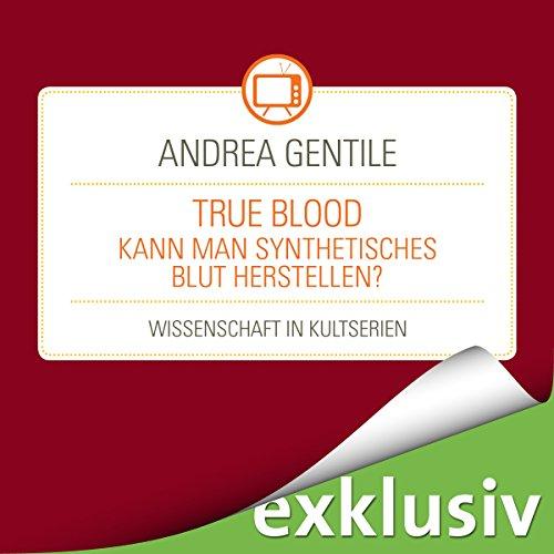 True Blood: Kann man synthetisches Blut herstellen? (Wissenschaft in Kultserien) Titelbild