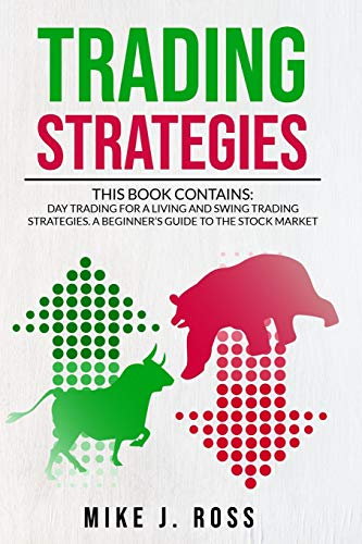 51eOws0sEGL - Trading Strategies: This book contains: Day Trading for A Living and Swing Trading Strategies. A Beginner's Guide to the Stock Market