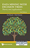 Data Mining With Decision Trees: Theory And Applications (2Nd Edition) (Series in Machine Perception and Artificial Intelligence, Band 81) - Lior Rokach