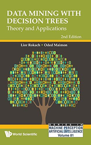 Data Mining With Decision Trees: Theory And Applications (2Nd Edition) (Machine Perception and Artificial Intelligence)