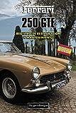 FERRARI 250 GTE: REGISTRO DE RESTAURACIÓN Y MANTENIMIENTO (Ediciones en español)