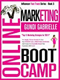 ONLINE MARKETING BOOT CAMP: The Simple, Proven Formula To Take Your Business From Zero To 6 FIGURES & Crack The Digital Marketing Code once + for all! (Influencer Fast Track® Series Book 3)