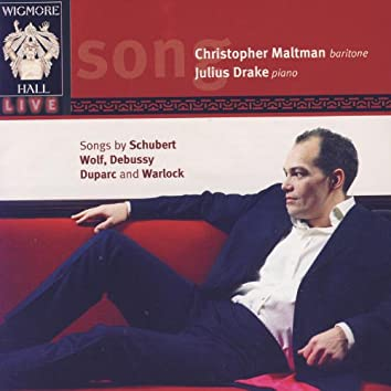 Songs by Schubert, Wolf, Debussy, Duparc, And Warlock - Wigmore Hall Live