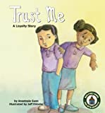 Image: Trust Me: A Loyalty Story (Main Street School ~ Kids with Character Set 2) (Main Street School Set 2) | Library Binding: 32 pages | by Anastasia Suen (Author), Jeff Ebbeler (Illustrator). Publisher: Looking Glass Library (July 1, 2008)