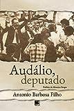 Audálio, Deputado (Portuguese Edition)