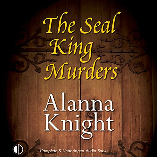 The Seal King Murders Audiobook By Alanna Knight cover art