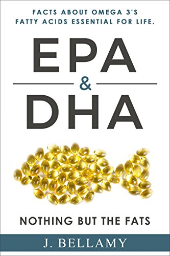 EPA & DHA: Nothing but the Fats (English Edition)