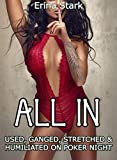 All In: Ganged, Stretched, Used, and Humiliated on Poker Night