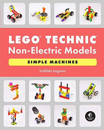 LEGO Technic Non-Electric Models: Simple Machines (English Edition)