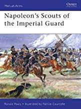 Napoleon's Scouts of the Imperial Guard (Men-at-Arms Book 433)