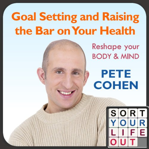 Goal Setting and Raising the Bar on Your Health audiobook cover art