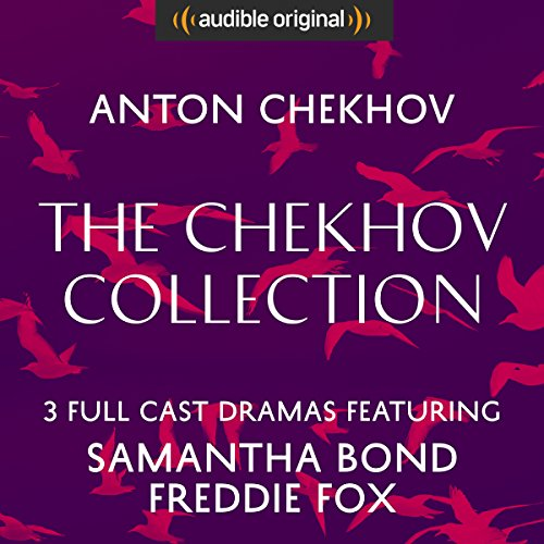 The Chekhov Collection (The Seagull, Three Sisters, The Cherry Orchard) - Audible Classic Theatre audiobook cover art