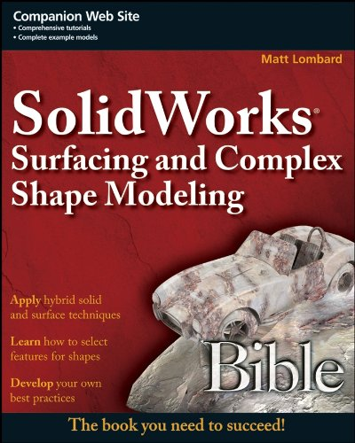 SolidWorks Surfacing and Complex Shape Modeling Bible (English Edition)