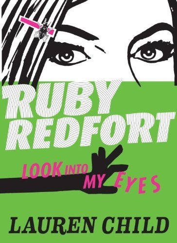 Ruby Redfort Look Into My Eyes (Book #1) by Child, Lauren (2012) Hardcover