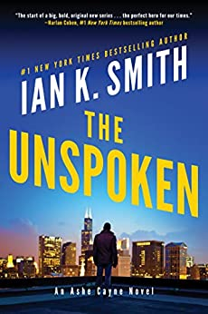 The Unspoken: An Ashe Cayne Novel by [Ian K. Smith]