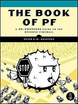 [(The Book of PF : A No-nonsense Guide to the OpenBSD Firewall)] [By (author) Peter N. M. Hansteen] published on (December, 2007)