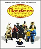 Madelman: The History of Spain's Famous Articulated Figures by Pedro Andrea (23-Apr-2007) Paperback