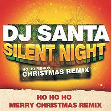 Silent Night (Ho Ho Merry Christmas Remix)