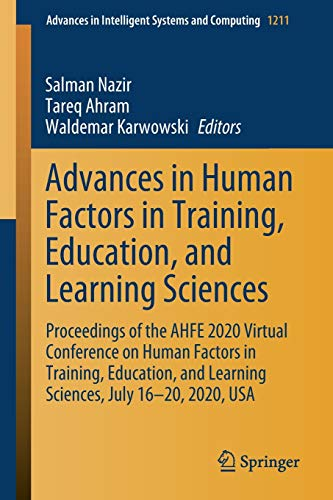 Advances in Human Factors in Training, Education, and Learning Sciences: Proceedings of the AHFE 2020 Virtual Conference on Human Factors in Training, ... Intelligent Systems and Computing, Band 1211)