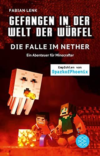 Gefangen in der Welt der Würfel. Die Falle im Nether. Ein Abenteuer für Minecrafter: (Band 2)