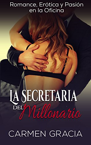 La Secretaria del Millonario: Romance, Erótica y Pasión en la ...