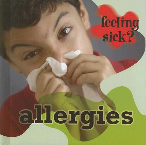Allergies (Feeling Sick?)