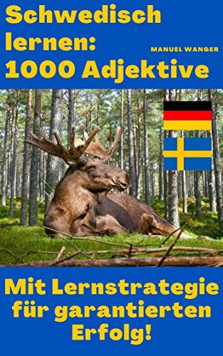 Schwedisch lernen: 1000 Adjektive / Vokabeln + Lernstrategie mit Karteikarten (Wörter für Anfänger, Erwachsene & Kinder) - einfaches Lernen - Kindle