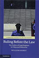 Ruling before the Law: The Politics of Legal Regimes in China and Indonesia (Cambridge Studies in Law and Society)