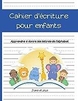 Cahier d'écriture pour enfants - Apprendre à écrire les lettres de l'alphabet: Cahier d'apprentissage - 3 ans et plus - moyenne grande section - CP - 105 pages