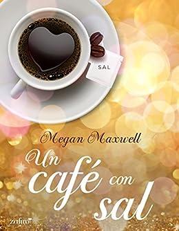 Un café con sal eBook: Maxwell, Megan: Amazon.es: Tienda Kindle