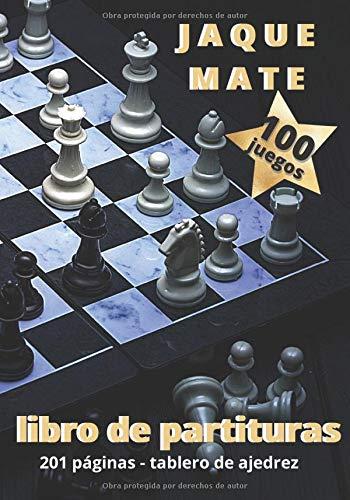 Libro De Partituras : JAQUE MATE: Entusiastas del juego de ajedrez / Hojas de puntaje para ser llenadas en 80 movimientos con el tablero de ajedrez / 100 juegos / Formato de viaje 17,78X25,4cm