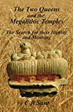 The Two Queens and the Megalithic Temples: The Search for their Identity and Meaning