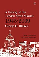 A History of the London Stock Market 1945-2009
