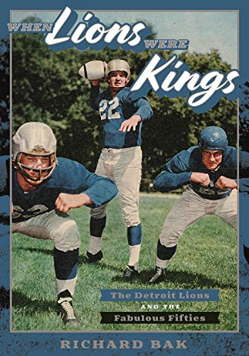 When Lions Were Kings: The Detroit Lions and the Fabulous Fifties (Painted Turtle) (English Edition)
