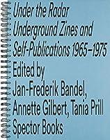 Unter dem Radar: Underground- und Selbstpublikationen 1965 - 1975