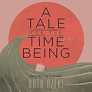A Tale for the Time Being                   By:                                                                                                                                 Ruth Ozeki                               Narrated by:                                                                                                                                 Ruth Ozeki                      Length: 14 hrs and 43 mins     693 ratings     Overall 4.3
