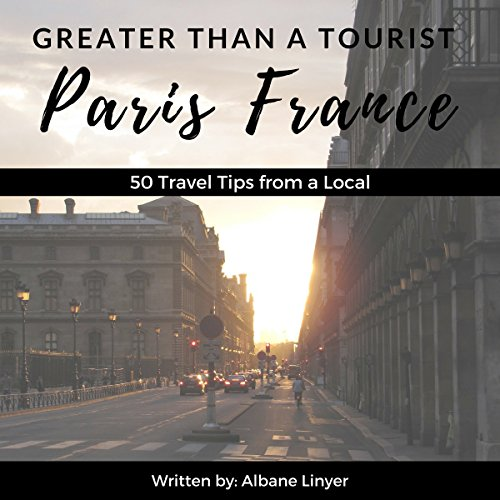 Couverture de Greater Than a Tourist: Paris, France