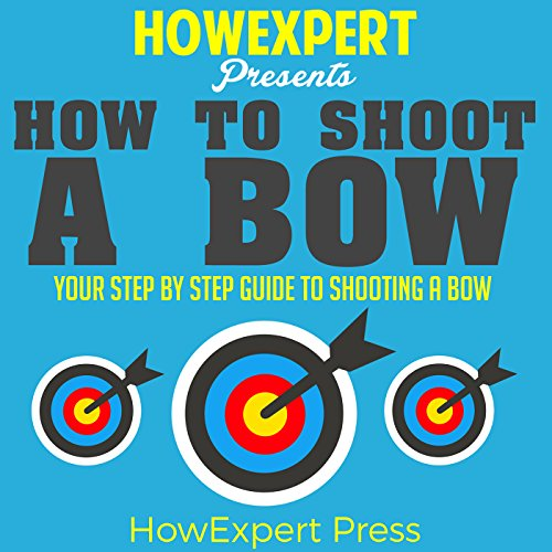 How to Shoot a Bow audiobook cover art