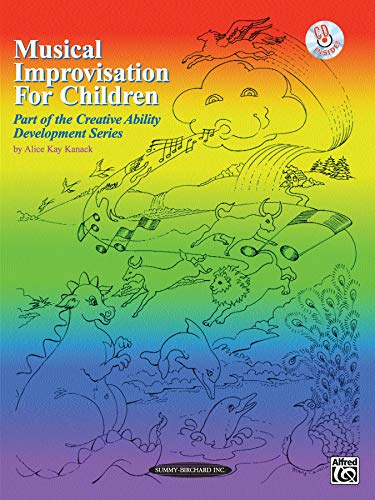 Musical Improvisation for Children [With CD (Audio)] (Creative Ability Development Series)