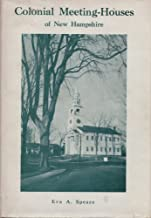 Colonial Meeting-Houses of New Hampshire: Compared with their Contemporaries in New England
