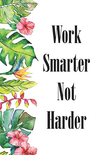 Work Smarter Not Harder: Undated Planner with Monthly & Weekly Views
